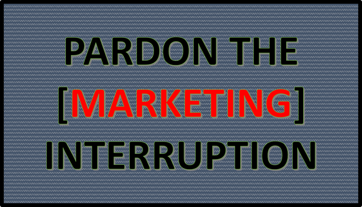 PARDONTHEMKTGINTERRUPTION